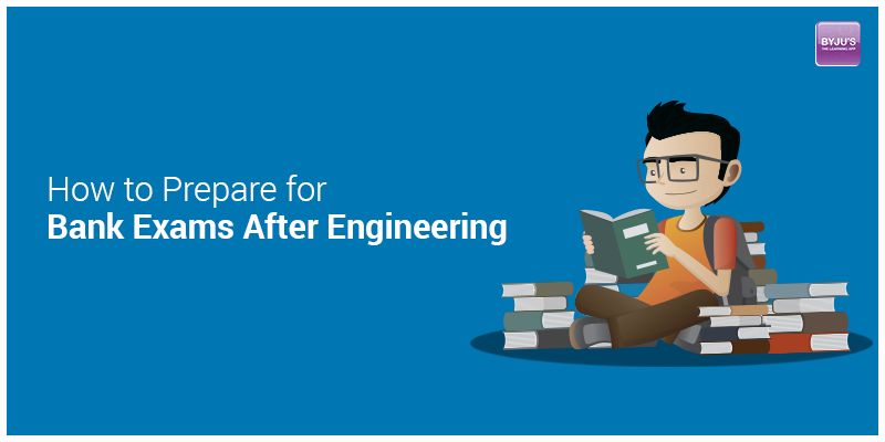 How To Prepare for Bank Exams After Engineering