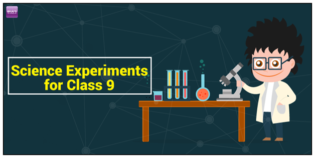 Science Experiments for Class 9