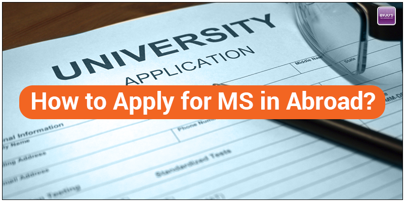 How to Apply for MS in Abroad