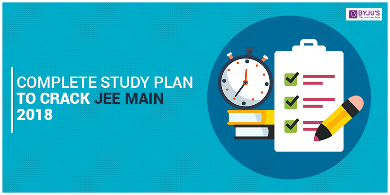 Complete Study Plan to Crack JEE Mains