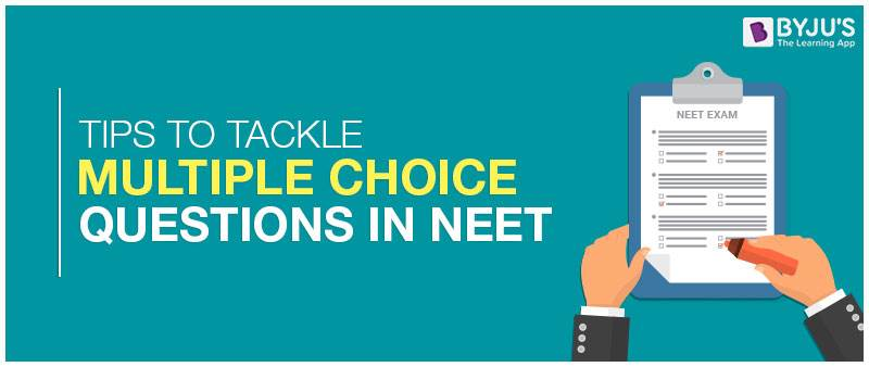 Tips To Tackle Multiple Choice Questions In NEET Exam | BYJU'S