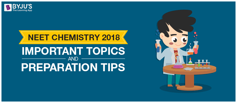 NEET Chemistry 2018 Important Topics and Preparation Tips