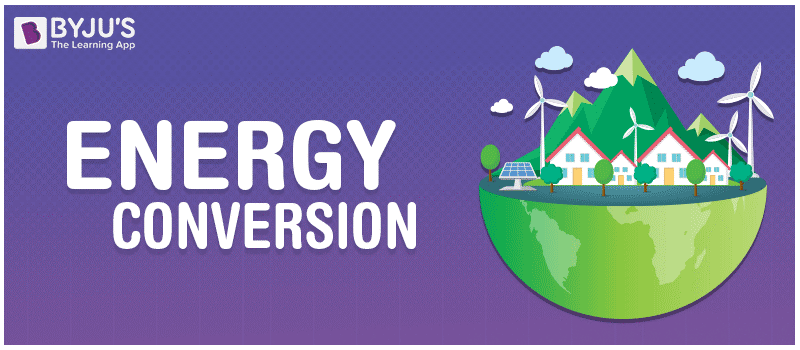 Energy Conversion Law Of Energy Conversion With Examples