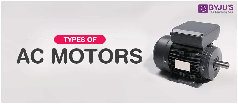 Types of AC Motors