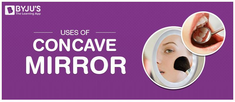 Uses Of Concave Mirror