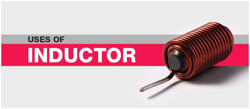 Uses of Inductor