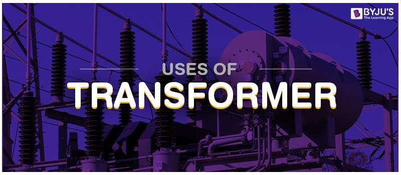 Uses Of Transformer