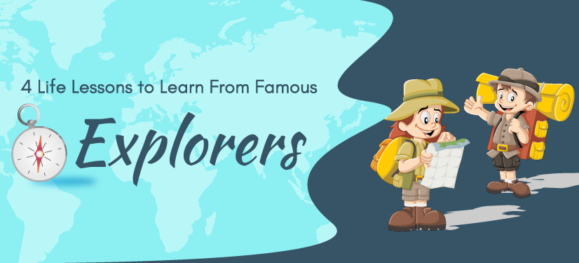 4 life lessons to learn from famous explorers