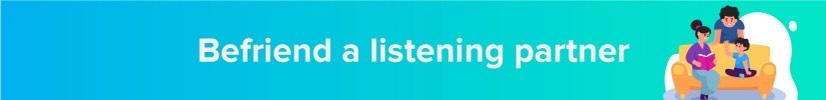 Befriend a listening partner