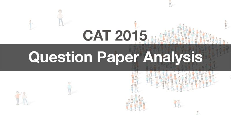 CAT 2015 Question Paper Analysis