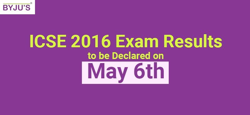ICSE-2016-Exam-Results-to-be-Declared-on-May-6th