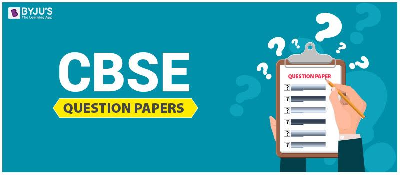CBSE Question Papers for Class 8 to 12 - Free Download