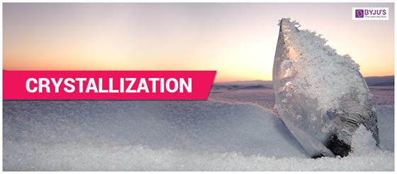 Crystallization - Definition, Separation technique, Experiment