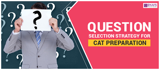 Question Selection Strategy for CAT Preparation