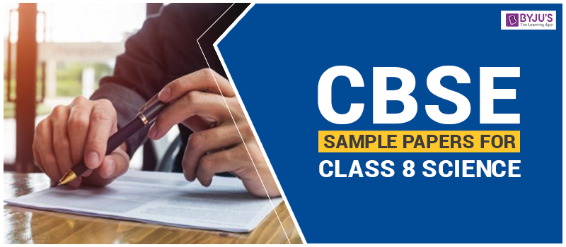 CBSE Sample Paper for Class 8 Science - Click Now For Free PDF