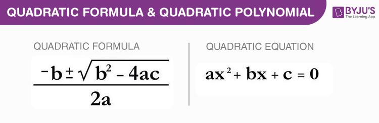 Quadratic Formula & Quadratic Polynomial