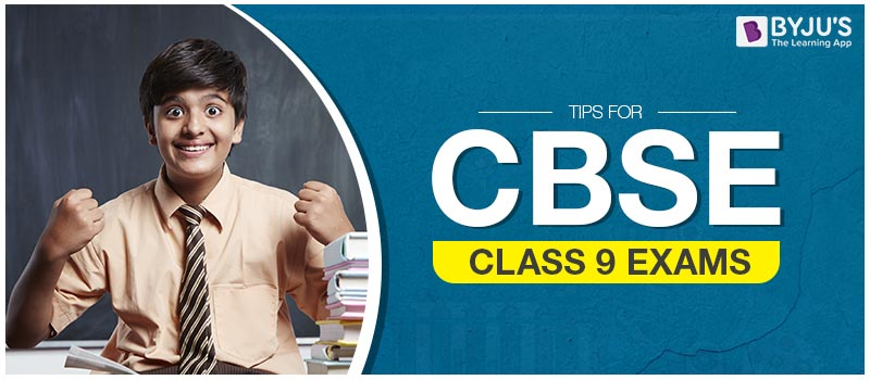 Tips for CBSE Class 9 Exams