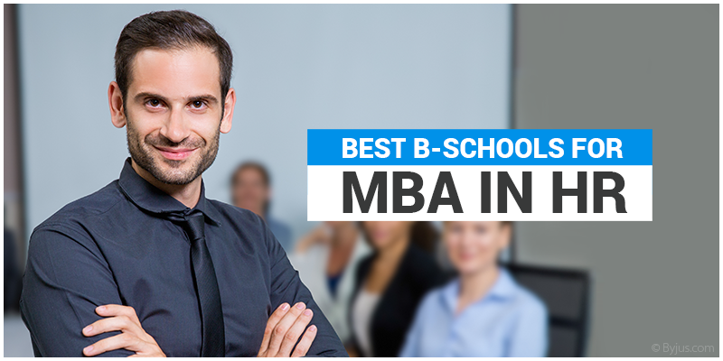 Best B Schools for MBA in HR
