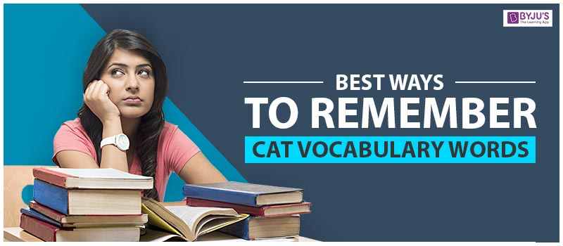 Best Ways to Remember CAT Vocabulary Words