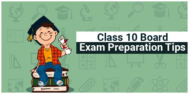 Class 10 Board Exam Preparation Tips