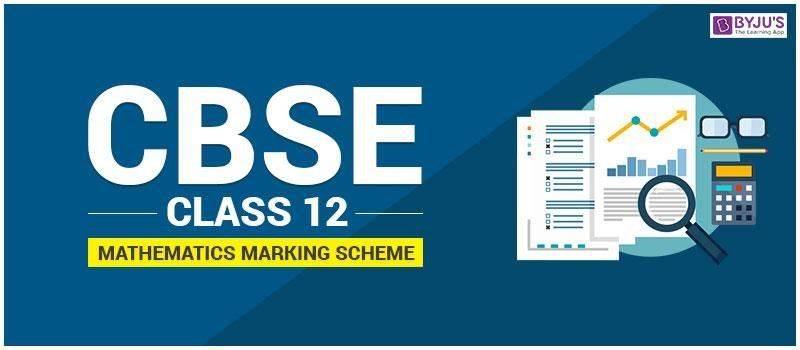 CBSE Class 12 Mathematics Marking Scheme