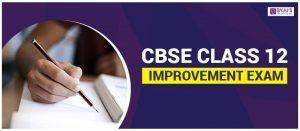 CBSE Class 12 Improvement Exam 2020