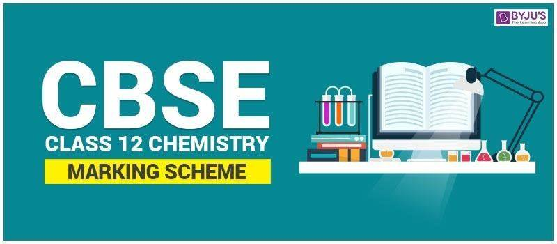 CBSE Class 12 Chemistry Marking Scheme