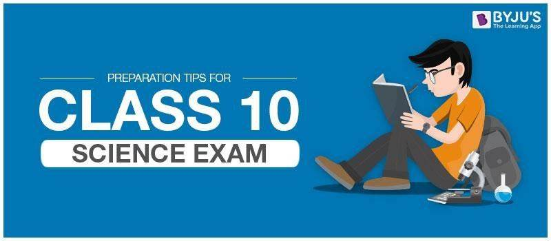 Preparation Tips for Class 10 Science