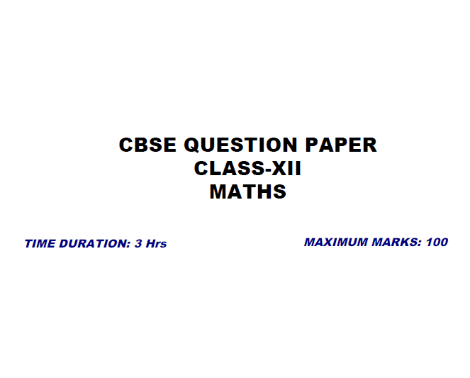 CBSE Question Paper Class 12 Maths 2018