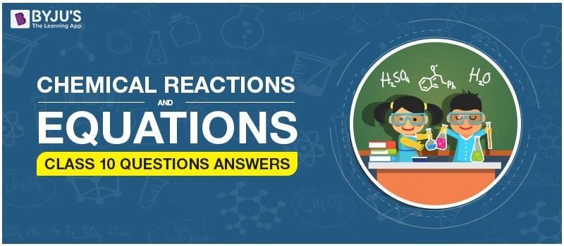 Chemical Reactions and Equations Class 10