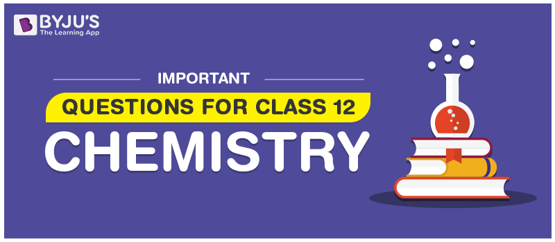Important Questions for Class 12 Chemistry - Download Free PDFs