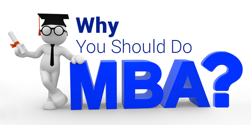 5 Reasons Why You Should Do MBA