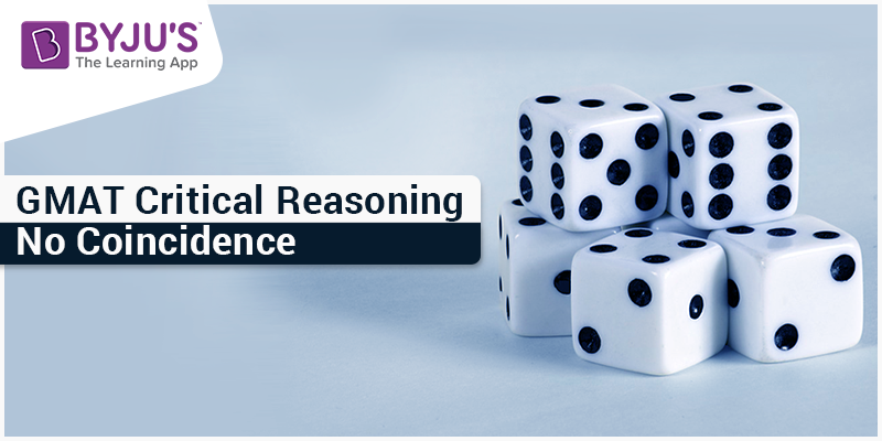 GMAT Critical Reasoning - No Coincidence