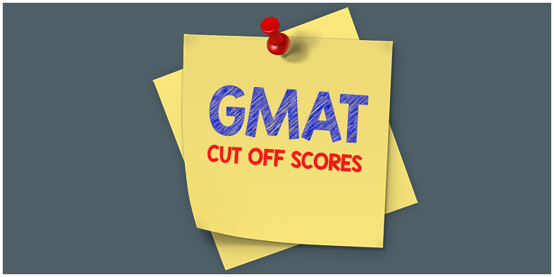 GMAT Cut Off Scores