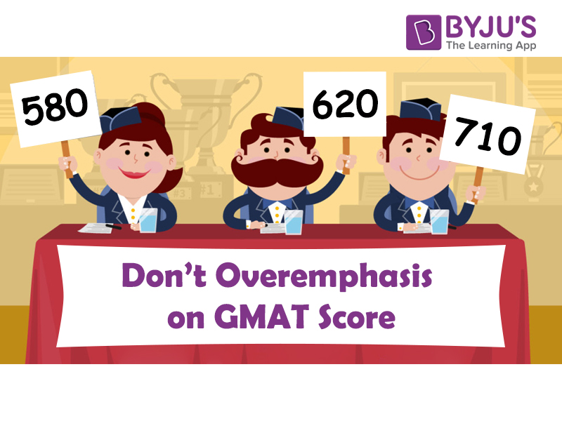 Don't overemphasis on GMAT score
