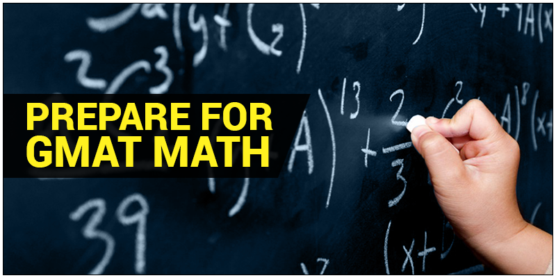 How to Prepare for GMAT Math