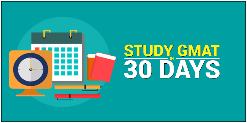 How to Prepare for GMAT in 30 days?