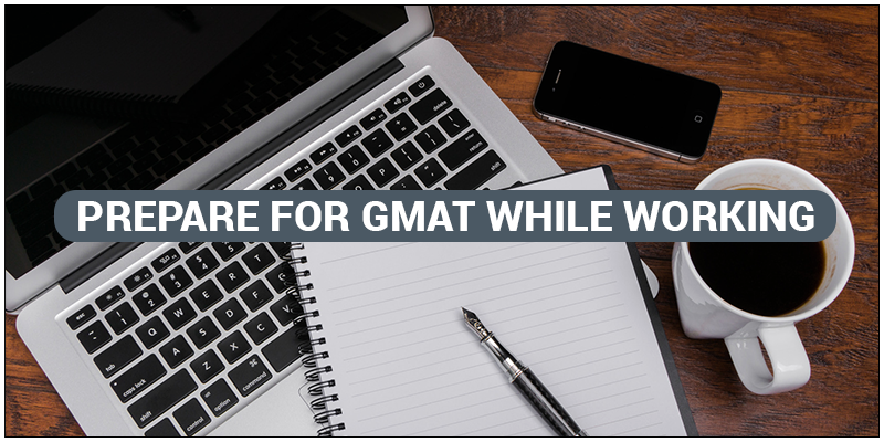 How to prepare for GMAT While Working?