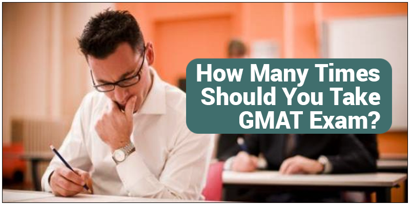 How Many Times Should You Take GMAT Exam