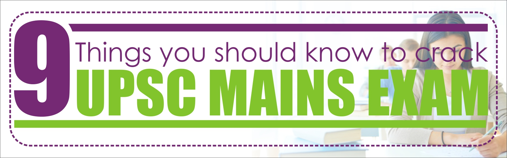 9 Things you should know to crack UPSC Mains Exam
