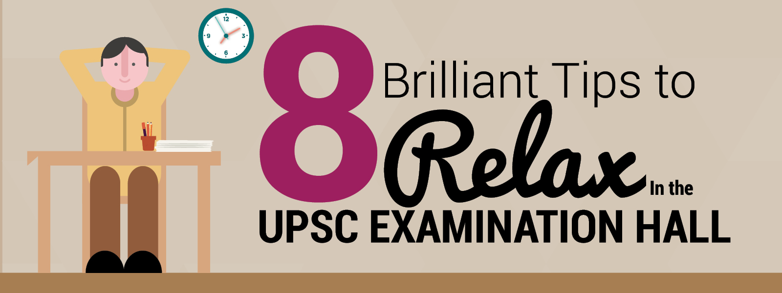 8 Brilliant Tips to Relax In the UPSC Examination Hall
