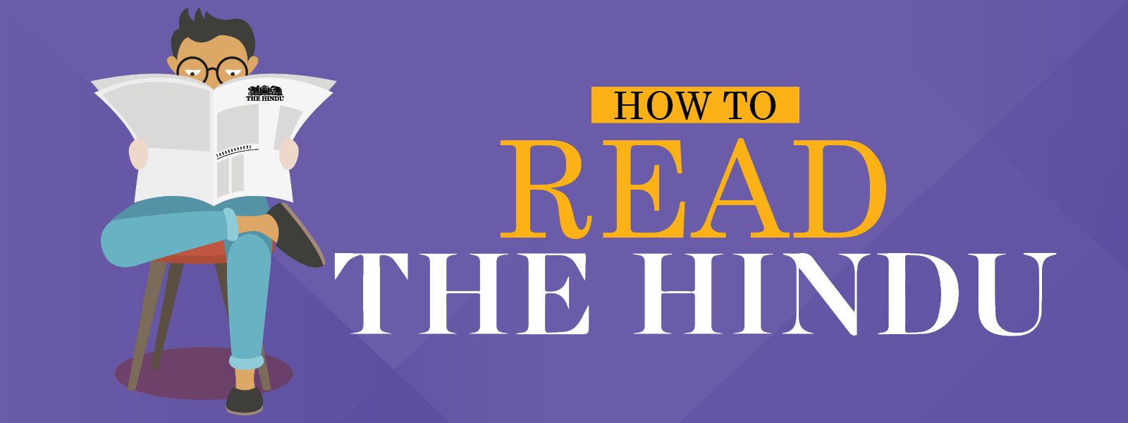 How to read The Hindu newspaper for UPSC, more on how to