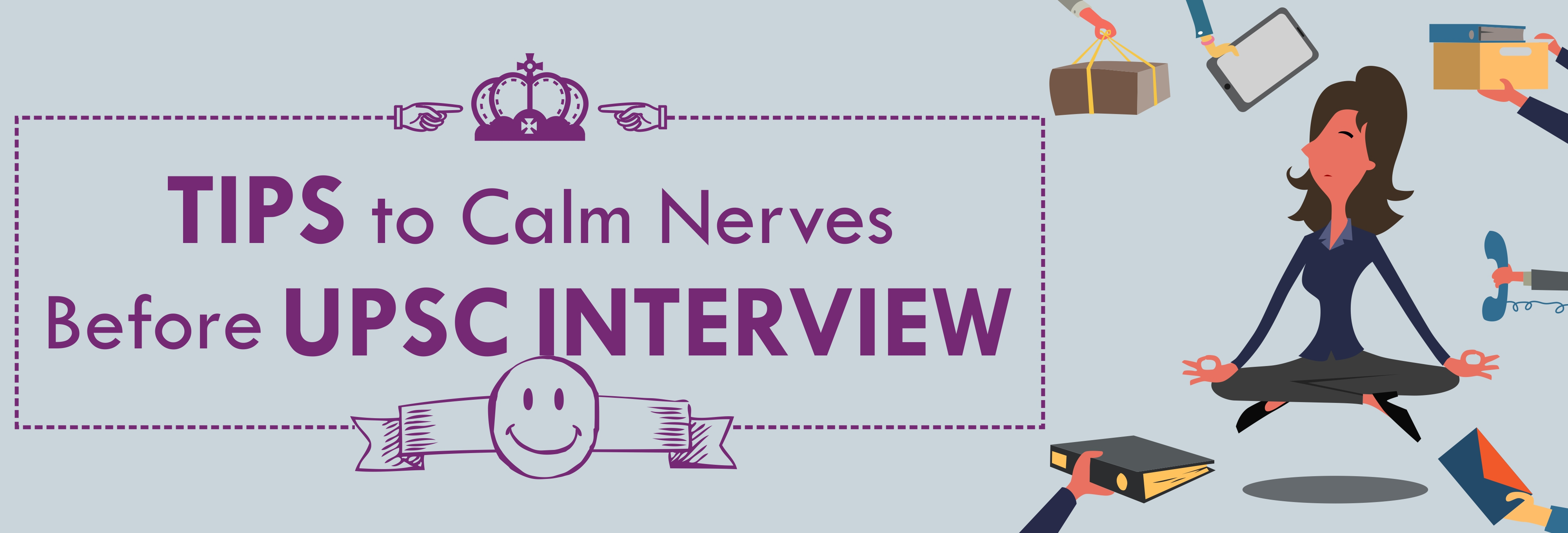tips to calm nerves before upsc interview