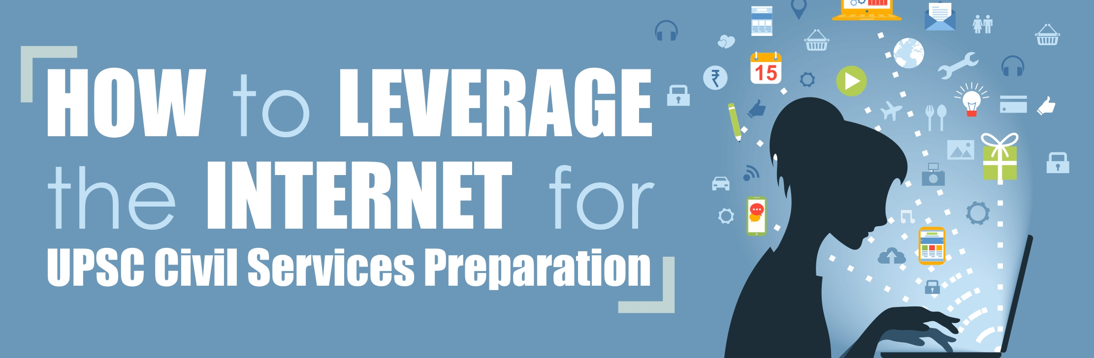 How to Leverage the Internet for UPSC Civil Services Preparation