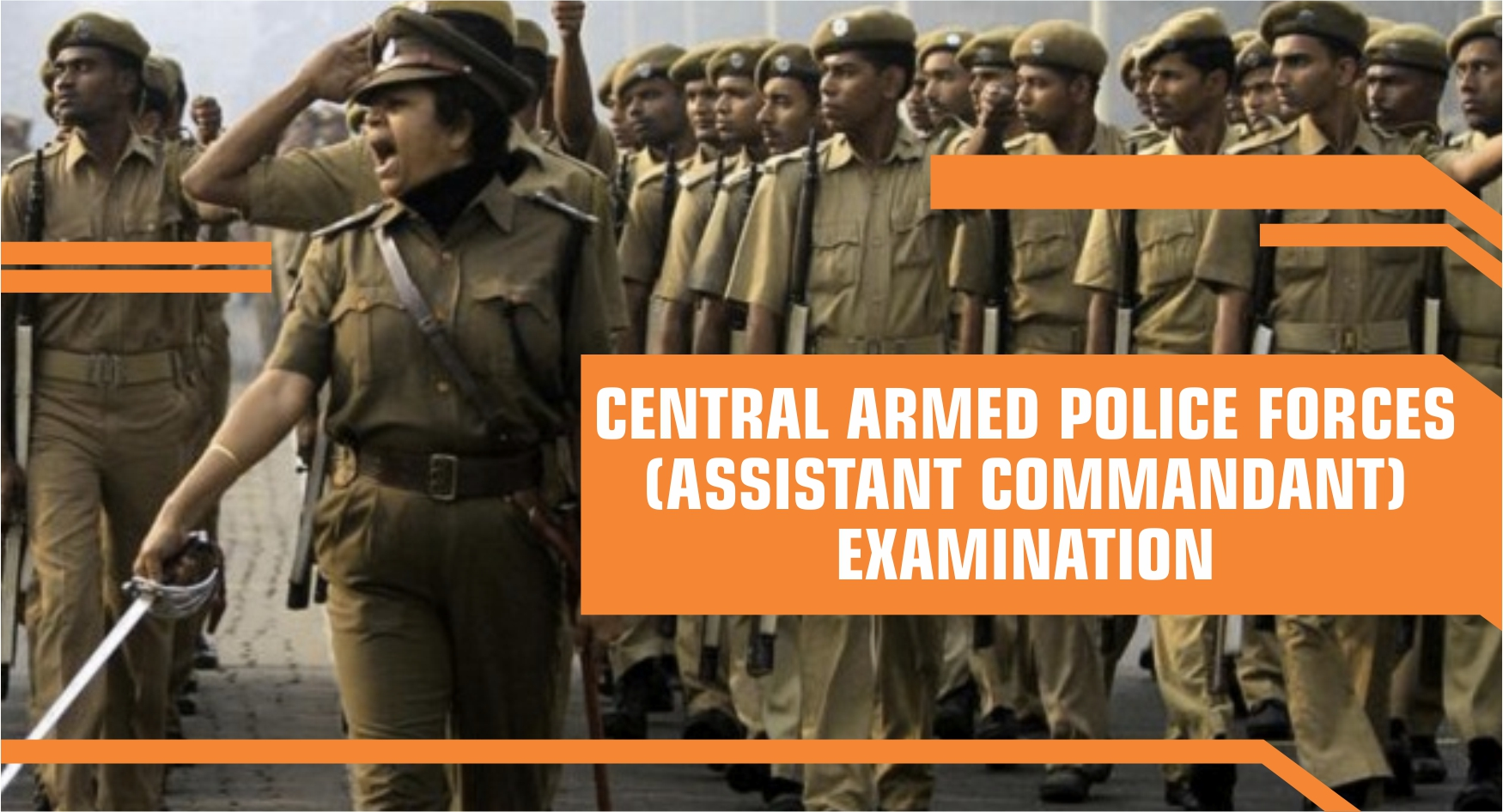Exams Under UPSC - Central Armed Police Force