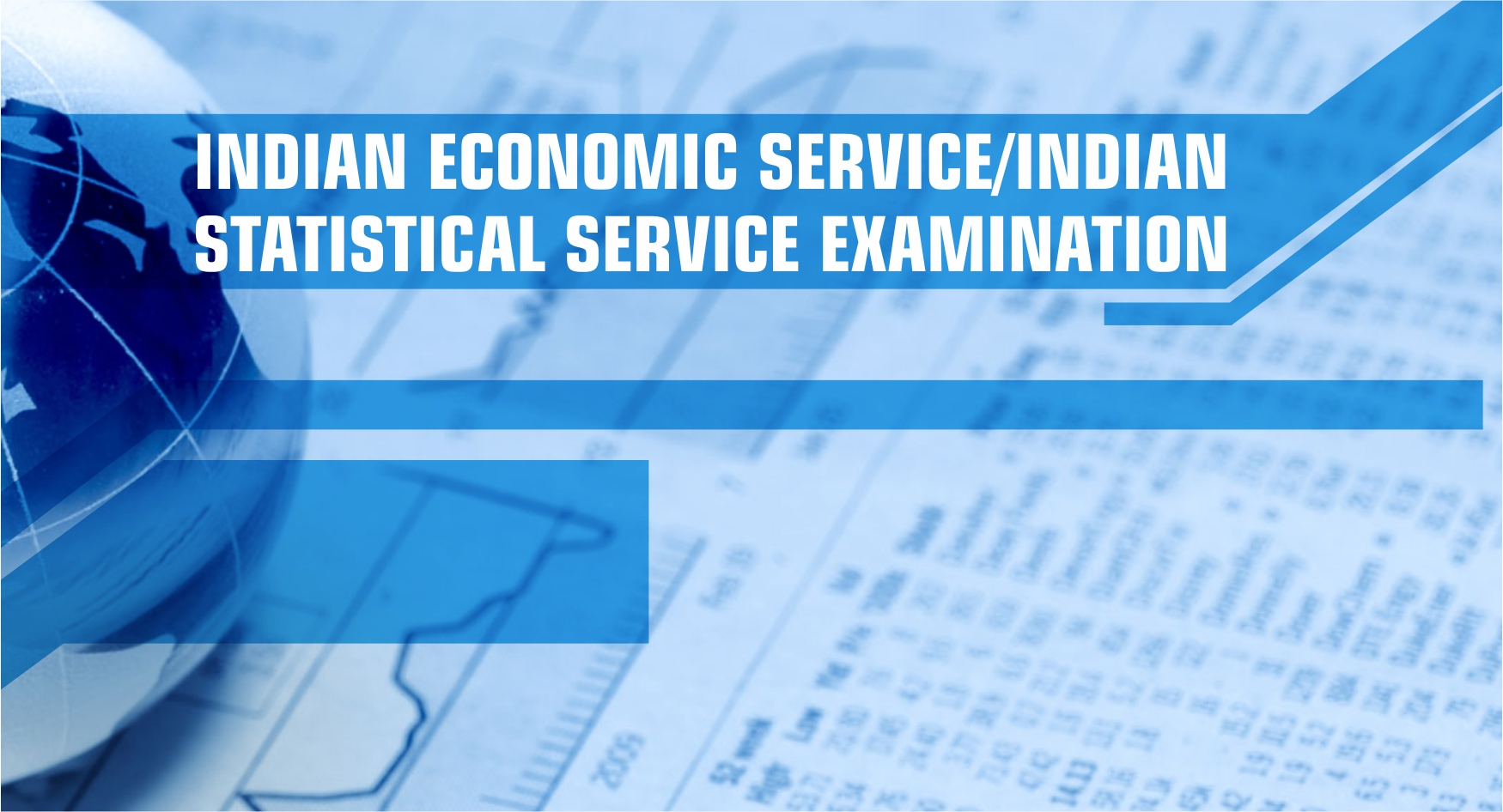 Exams under UPSC - Indian Economic Service/Indian Statistical Service Examination