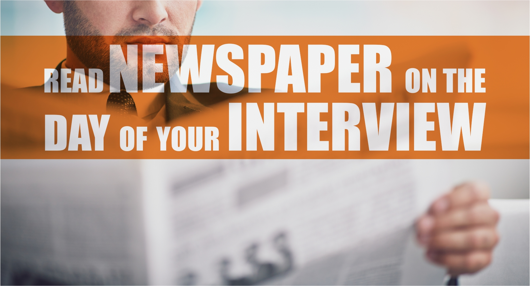 Read Newspaper on the Day of your Interview