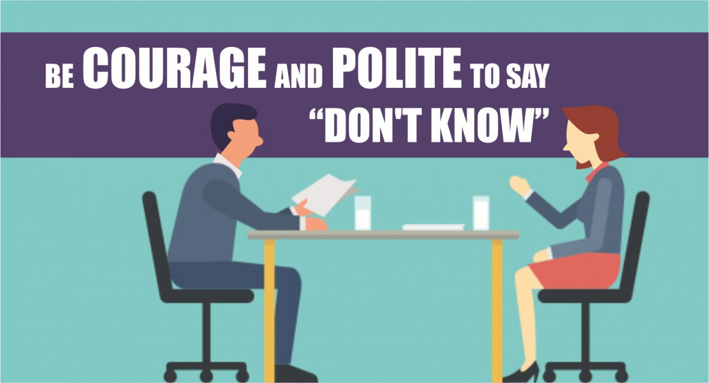 """Be courage and polite to say """"Don't know"""""""