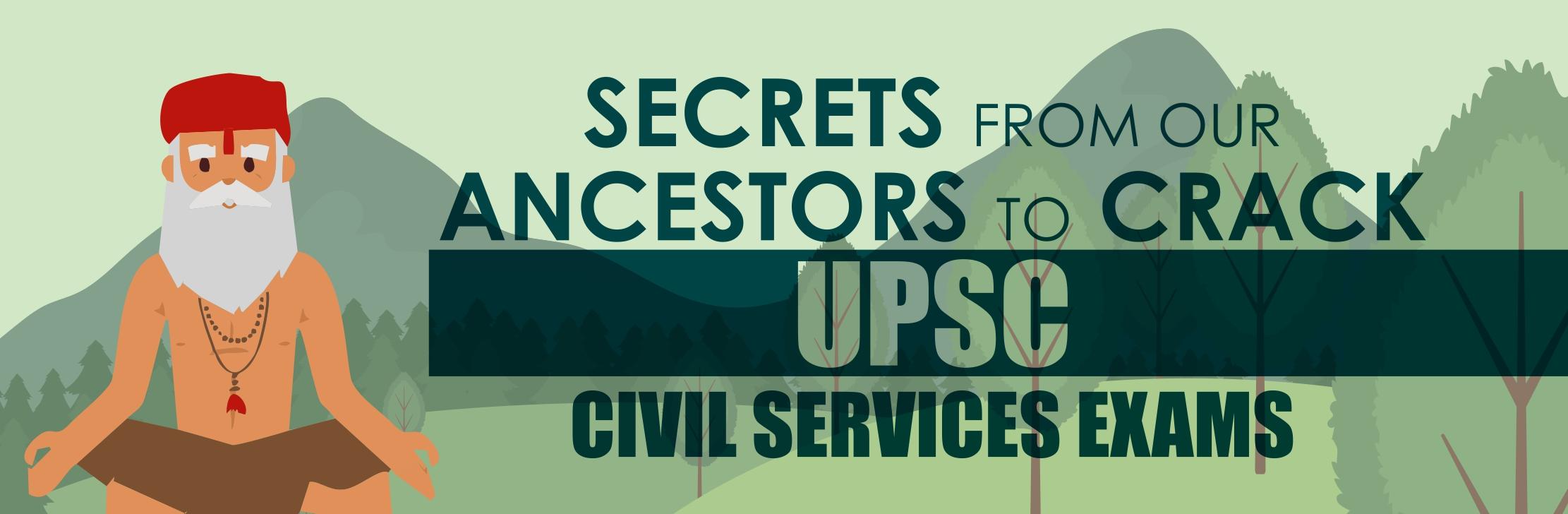Secrets from our ancestors to crack UPSC civil services exams