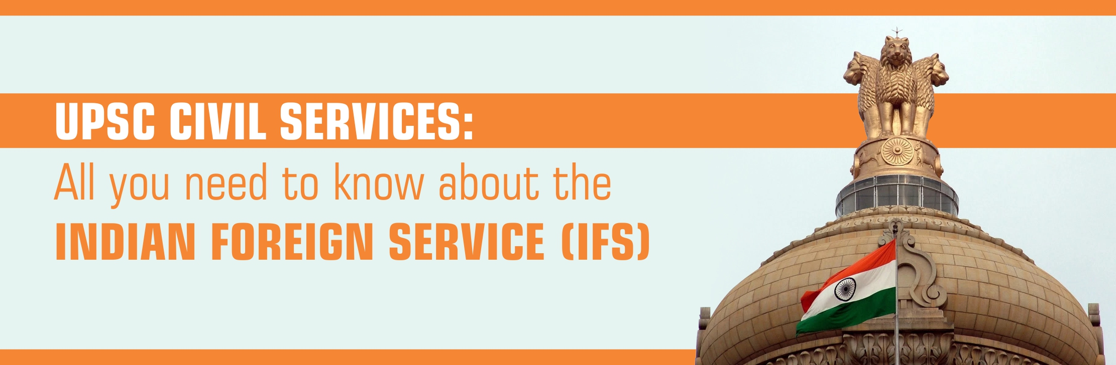 UPSC Civil Services-All you need to know about the Indian Foreign Service (IFS)